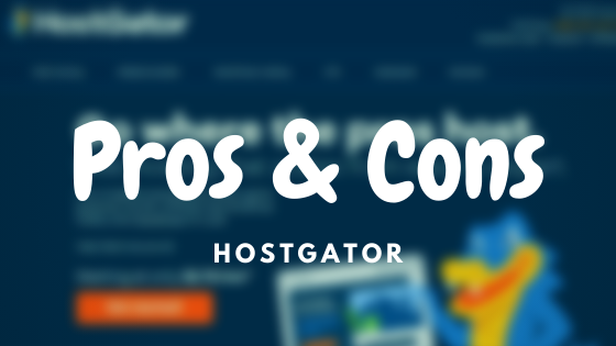 Pros and Cons of Hostgator