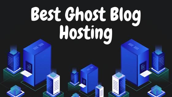 Best Ghost Blog Hosting